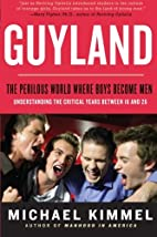 Guyland: The Perilous World Where Boys…