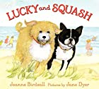 Lucky and Squash by Jeanne Birdsall