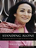 Nomani, Asra: Standing Alone: An American Woman's Struggle for the Soul of Islam