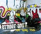 Street Art: The Spray Files by Louis Bou