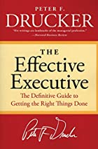 The Effective Executive: The Definitive…