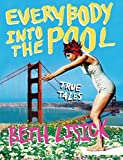 Lisick, Beth: Everybody into the Pool: True Tales