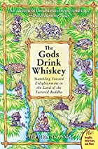 The Gods Drink Whiskey: Stumbling Toward…