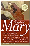 Meyer, Marvin: The Gospels of Mary: The Secret Tradition of Mary Magdalene, the Companion of Jesus