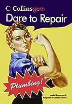 Dare to Repair Plumbing by Julie Sussman