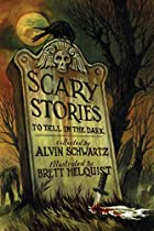 Scary Stories to Tell in the Dark by Alvin…
