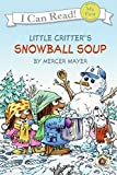 Mayer, Mercer: Snowball Soup (Little Critter, My First I Can Read)