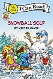 Mayer, Mercer: Snowball Soup (Little Critter, My First I Can Read)