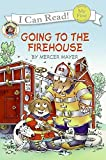 Mayer, Mercer: Little Critter: Going to the Firehouse (My First I Can Read)