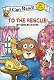 Mayer, Mercer: To the Rescue! (My First I Can Read)