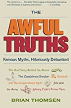 The Awful Truths: Famous Myths, Hilariously…