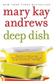 Andrews, Mary Kay: Deep Dish: A Novel