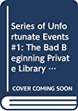 Snicket, Lemony: The Bad Beginning Private