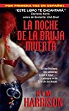 Harrison, Kim: Noche de la Bruja Muerta, La (Spanish Edition)