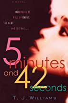 5 Minutes and 42 Seconds by T.J. Williams
