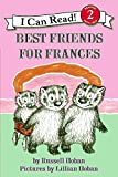 Hoban, Russell: Best Friends for Frances (I Can Read Book 2)