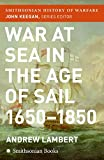 Keegan, John: War At Sea In The Age Of Sail: 1650-1850