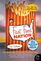 Fast Food Nation: The Dark Side of the&hellip;