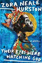Their Eyes Were Watching God by Zora Neale…