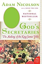 God's Secretaries: The Making of the King…