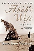 Ahab's Wife: Or, The Star-gazer: A Novel…