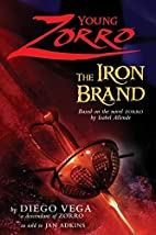 Young Zorro: The Iron Brand by Diego Vega