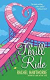 Hawthorne, Rachel: Thrill Ride