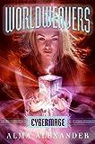 Alexander, Alma: Worldweavers: Cybermage