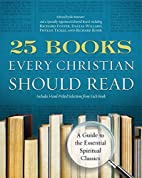25 Books Every Christian Should Read: A…