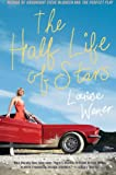 Wener, Louise: The Half Life of Stars: A Novel