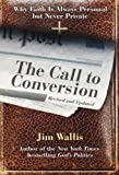 Wallis, Jim: The Call to Conversion: Why Faith Is Always Personal but Never Private
