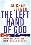 Lerner, Michael: The Left Hand of God: Taking Back Our Country from the Religious Right