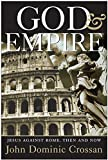 Crossan, John Dominic: God and Empire: Jesus Against Rome, Then and Now