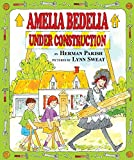Parish, Herman: Amelia Bedelia Under Construction