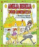 Parish, Herman: Amelia Bedelia Under Construction