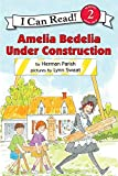 Parish, Herman: Amelia Bedelia Under Construction (I Can Read Book 2)