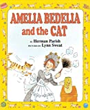 Parish, Herman: Amelia Bedelia and the Cat (I Can Read Amelia Bedelia - Level 2)