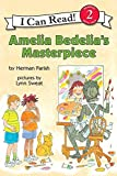 Parish, Herman: Amelia Bedelia's Masterpiece (I Can Read Book 2)
