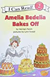 Parish, Herman: Amelia Bedelia Bakes Off (I Can Read Book 2)