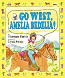 Parish, Herman: Go West, Amelia Bedelia!