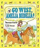 Parish, Herman: Go West, Amelia Bedelia!