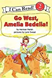 Parish, Herman: Go West, Amelia Bedelia! (I Can Read Book 2)