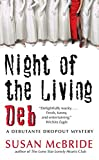 McBride, Susan: Night of the Living Deb: A Debutante Dropout Mystery