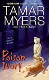 Myers, Tamar: Poison Ivory (A Den of Antiquity Mystery)