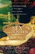 Sex with the Queen: 900 Years of Vile Kings,…