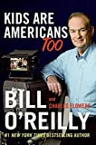 O'Reilly, Bill: Kids Are Americans Too