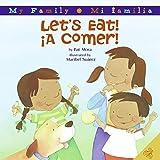 Mora, Pat: Let's Eat!/A Comer! (My Family: Mi Familia)