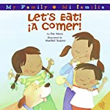 Pat Mora: Let's Eat!/A Comer! (My Family: Mi familia)