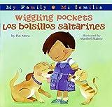 Mora, Pat: Wiggling Pockets/Los bolsillos saltarines (My Family: Mi familia)