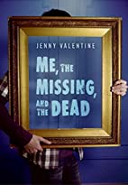 Me, the Missing, and the Dead by Jenny…